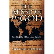 The Mission of God by Wright, Christopher J. H., 9780830852130