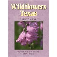 Wildflowers of Texas Field Guide by Bowers, Rick and Nora, 9781591932130