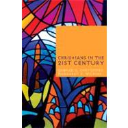 Christians in the Twenty-first Century by Chryssides,George D., 9781845532130
