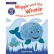 Wiggle and the Whale (An Alphaprints Picture Book) by Priddy, Roger, 9780312522131