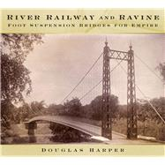 River, Railway and Ravine by Harper, Douglas, 9780750962131