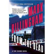 From the Dead A Tom Thorne Novel by Billingham, Mark, 9780802122131