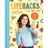 Life Hacks for Kids by Keller, Sunny, 9781328742131