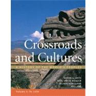 Crossroads and Cultures, Volume I: To 1450 A History of the World's Peoples by Smith, Bonnie G.; Van De Mieroop, Marc; von Glahn, Richard; Lane, Kris, 9780312442132