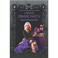 A Mad Zombie Party by Showalter, Gena, 9780373212132