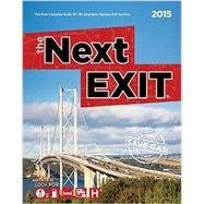 The Next Exit 2015: The Most Accurate Interstate Highway Service Guide Ever Printed by Next Exit, Inc., 9780984692132