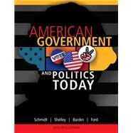 American Government and Politics Today, 2013-2014 Edition, 16th by Schmidt,Shelley,Bardes,Ford, 9781133602132
