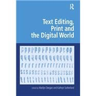 Text Editing, Print and the Digital World by Sutherland,Kathryn, 9781138272132