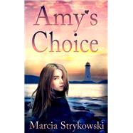 Amy's Choice by Strykowski, Marcia, 9781935462132