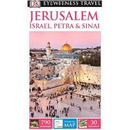 DK Eyewitness Travel Guide: Jerusalem, Israel, Petra & Sinai by DK Publishing, 9781465412133