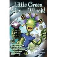 Little Green Men—Attack! by Schmidt, Bryan Thomas; Bailey, Robin Wayne, 9781476782133