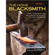 The Home Blacksmith by Ridgway, Ryan, 9781620082133