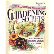 1,519 All-Natural, All-Amazing Gardening Secrets: Expert Tips for Gardens and Yards of All Sizes by Pleasant, Barbara; Kennedy, Rose; Mackey, Betty; Macdonald, Dougald; Ondra, Nancy, 9781621452133