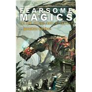 Fearsome Magics by Strahan, Jonathan; Parker, K.J.; Nix, Garth; Hardinge, Frances, 9781781082133