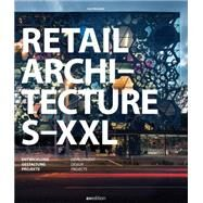 Retail Architecture S-XXL by Messedat, Jons, 9783899862133