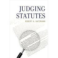 Judging Statutes by Katzmann, Robert A., 9780199362134