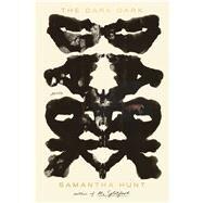 The Dark Dark Stories by Hunt, Samantha, 9780374282134