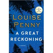 A Great Reckoning A Novel by Penny, Louise, 9781250022134