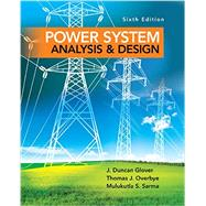 Power System Analysis and Design by Glover, J. Duncan; Overbye, Thomas; Sarma, Mulukutla S., 9781305632134