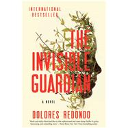 The Invisible Guardian A Novel by Redondo, Dolores; Kaufeler, Isabelle, 9781501102134