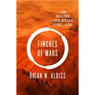 Finches of Mars by Aldiss, Brian W., 9781504002134