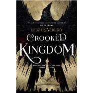 Crooked Kingdom A Sequel to Six of Crows by Bardugo, Leigh, 9781627792134