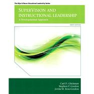 SuperVision and Instructional Leadership A Developmental Approach by Glickman, Carl D.; Gordon, Stephen P.; Ross-Gordon, Jovita M., 9780132852135