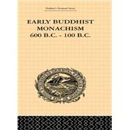 Early Buddhist Monachism: 600 BC - 100 BC by Dutt,Sukumar, 9781138862135