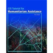GIS Tutorial for Humanitarian Assistance by Verjee, Firoz, 9781589482135