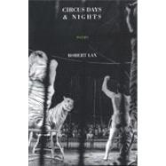 Circus Days & Nights by Lax, Robert, 9781590202135