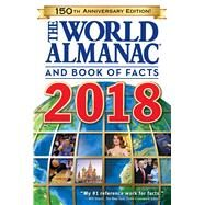 The World Almanac and Book of Facts 2018 by Janssen, Sarah; Liu, M. L.; Ross, S., 9781600572135