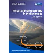Mesoscale Meteorology in Midlatitudes by Markowski , Paul; Richardson, Yvette, 9780470742136