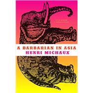 A Barbarian in Asia by Michaux, Henri; Beach, Sylvia, 9780811222136