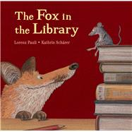 The Fox in the Library by Pauli, Lorenz; Schärer, Kathrin, 9780735842137