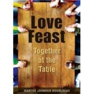 Love Feast by Bourlakas, Martha Johnson, 9780819232137