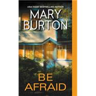 Be Afraid by Burton, Mary, 9781420132137