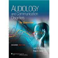 Audiology and Communication Disorders An Overview by Humes, Larry; Bess, Fred, 9781451132137
