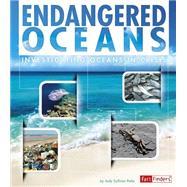 Endangered Oceans: Investigating Oceans in Crisis by Rake, Jody Sullivan, 9781491422137