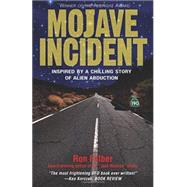 Mojave Incident Inspired by a Chilling Story of Alien Abduction by Felber, Ron, 9781569802137