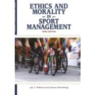 Ethics and Morality in Sports Management by DeSensi, Joy Theresa; Rosenberg, Danny, 9781935412137
