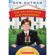 The Kid Who Ran for President by Gutman, Dan, 9780545442138
