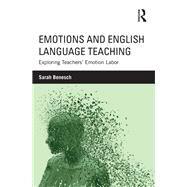Emotions and English Language Teaching: Exploring TeachersÆ Emotion Labor by Benesch; Sarah, 9781138832138