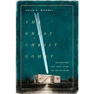The Great Christ Comet by Nicholl, Colin R., 9781433542138