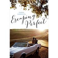 Escaping Perfect by Harrison, Emma, 9781481442138