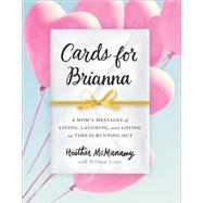 Cards for Brianna by Mcmanamy, Heather; Croyle, William (CON), 9781492642138