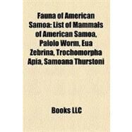 Fauna of American Samo : List of Mammals of American Samoa, Palolo Worm, Eua Zebrina, Trochomorpha Apia, Samoana Thurstoni by , 9781157322139