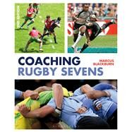 Coaching Rugby Sevens by Blackburn, Marcus, 9781408192139