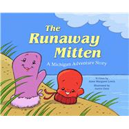The Runaway Mitten: A Michigan Adventure Story by Lewis, Anne Margaret; Zenz, Aaron, 9781634502139