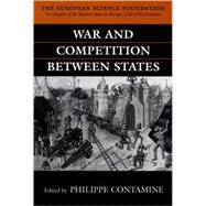 War and Competition Between States by Contamine, Philippe, 9780198202141