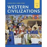 Western Civilizations: Their History & Their Culture by Cole, Joshua; Symes, Carol, 9780393922141